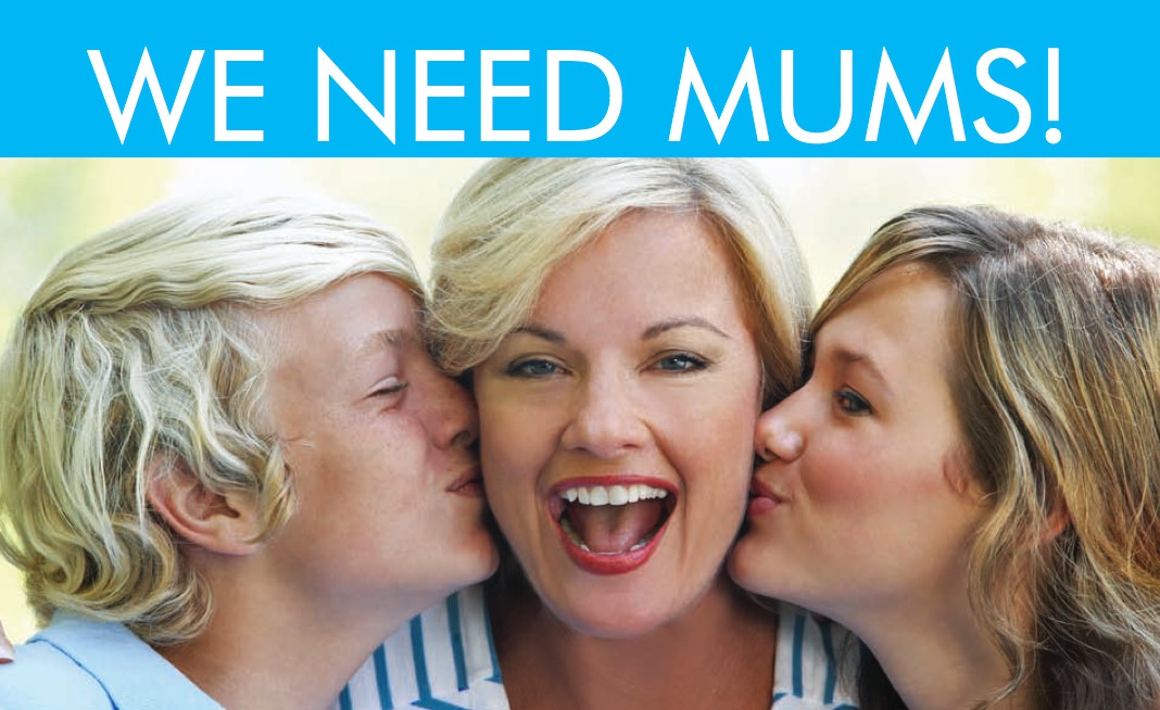 We need mums